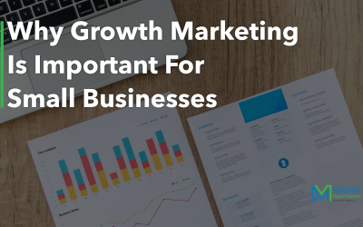 Why Growth Marketing Is Important For Small Businesses