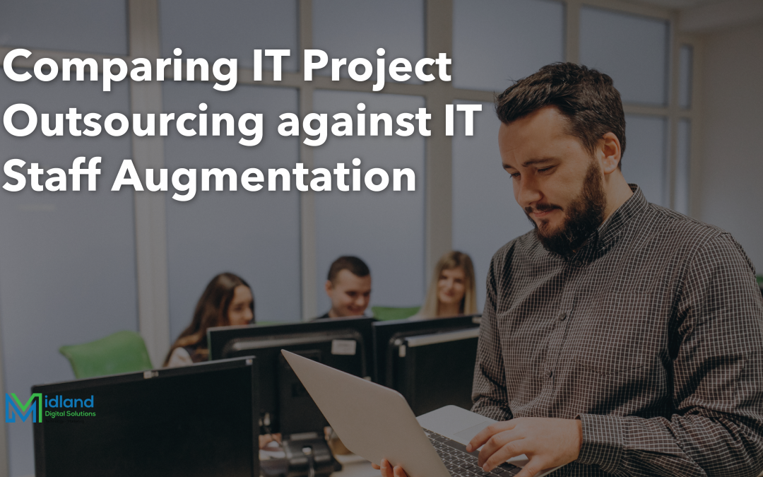 Comparing IT Project Outsourcing against IT Staff Augmentation